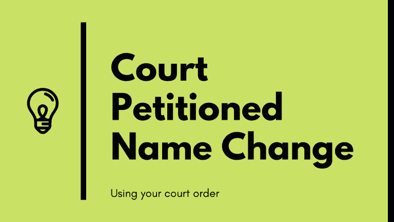 Court-petitioned name change using your court order