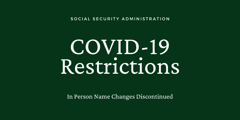 SSA COVID-19 restrictions have halted in person name changes