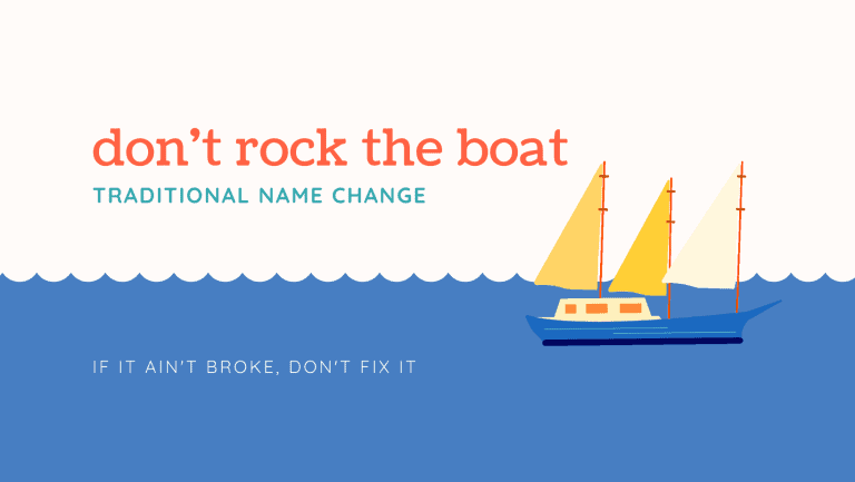 Traditional name change: don't rock the boat