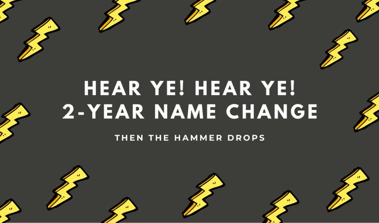 Hear ye! Hear he! Two-year name change