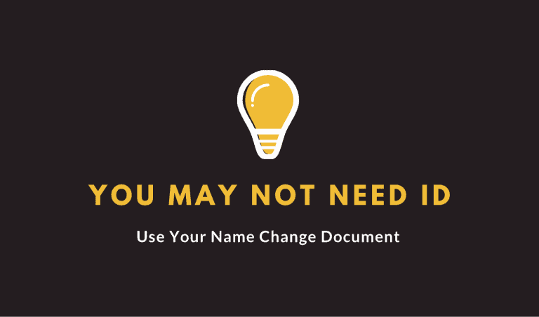 You may not need ID, use your name change document